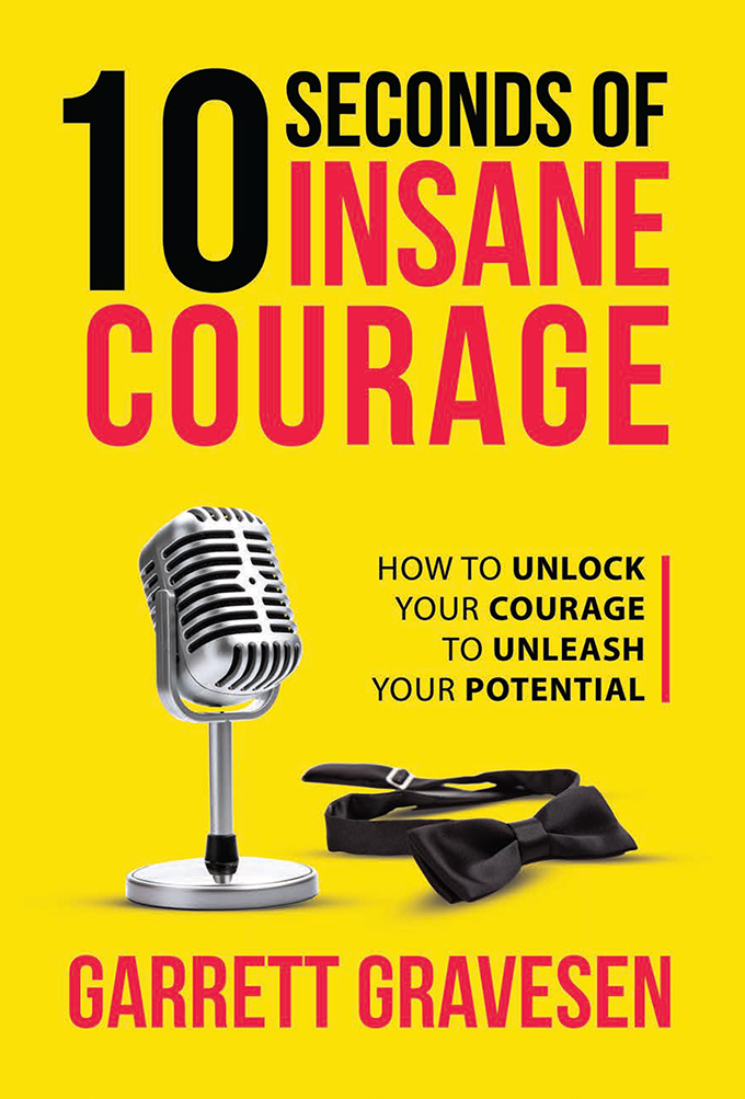 10 Seconds of Insane Courage by Garrett Gravesen