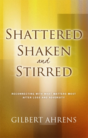 Shattered, Shaken, and Stirred by Gilbert Ahrens