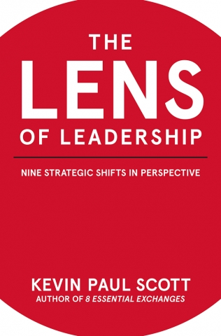 The Lens of Leadership by Kevin Paul Scott
